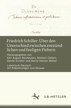 Friedrich Schiller: Über den Unterschied zwischen entzündlichen und fauligen Fiebern von Neuhausen,  Karl August, Oellers,  Norbert, Schäfer,  Daniel, Steiner-Weber,  Astrid