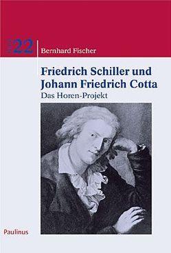 Friedrich Schiller und Johann Friedrich Cotta von Fischer,  Bernhard