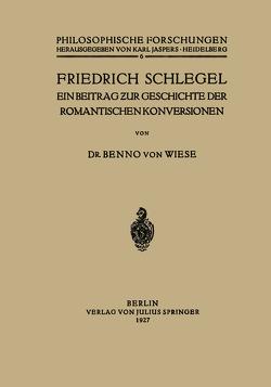 Friedrich Schlegel von Wiese,  Benno von