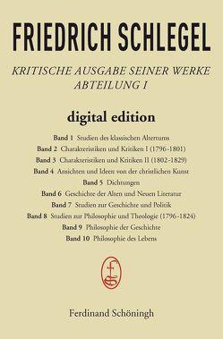 Friedrich Schlegel – Kritische Ausgabe seiner Werke – Abteilung I / Kritische Ausgabe seiner Werke von Behler,  Ernst, Schlegel,  Friedrich