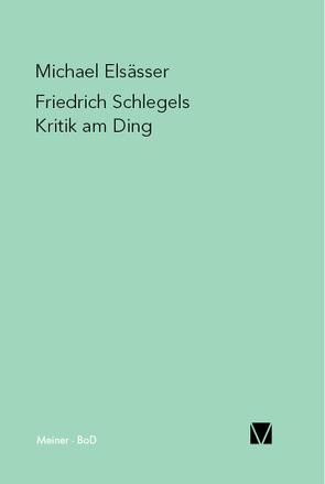 Friedrich Schlegels Kritik am Ding von Elsässer,  Michael