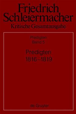 Friedrich Schleiermacher: Kritische Gesamtausgabe. Predigten / Predigten 1816-1819 von Kretschmar,  Katja, Pietsch,  Michael