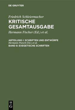 Kritische Gesamtausgabe. Schriften und Entwürfe / Exegetische Schriften von Patsch,  Hermann, Schmid,  Dirk