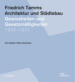 Friedrich Tamms. Architektur und Städtebau 1933–1973 von Düwel,  Jörn, Gutschow,  Niels