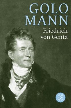 Friedrich von Gentz von Mann,  Golo