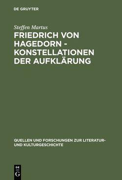 Friedrich von Hagedorn – Konstellationen der Aufklärung von Martus,  Steffen