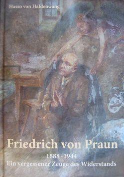Friedrich von Praun (1888-1944) von Haldenwang,  Hasso von