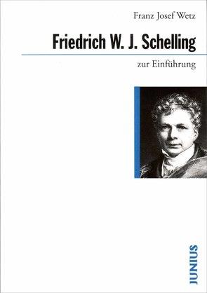 Friedrich W. J. Schelling zur Einführung von Wetz,  Franz J