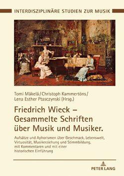 Friedrich Wieck – Gesammelte Schriften über Musik und Musiker von Kammertöns,  Christoph, Mäkelä,  Tomi, Ptasczynski,  Lena Esther
