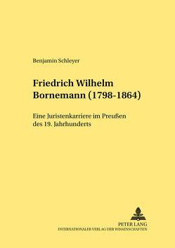 Friedrich Wilhelm Bornemann (1798-1864) von Schleyer,  Benjamin