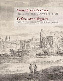 Friedrich Wilhelm von Erdmannsdorff in Rom / Friedrich Wilhelm von Erdmannsdorff a Roma von Buttler,  Karen, Michels,  Norbert