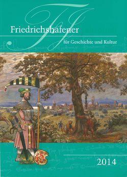 Friedrichshafener Jahrbuch für Geschichte und Kultur von Fritz,  Eberhard, Hričková,  Jitka, Meier,  Elisabeth, Oellers,  Jürgen, Semmler,  Hartmut, Tholander,  Christa, Weidemann,  Karl-Hermann