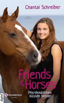 Friends & Horses, Band 03 von Schreiber,  Chantal, von Rantzau,  Mireta