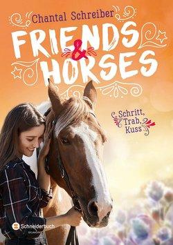 Friends & Horses – Schritt, Trab, Kuss von Schreiber,  Chantal