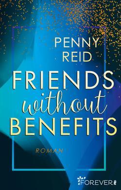 Friends without benefits von Reid,  Penny, Uplegger,  Sybille