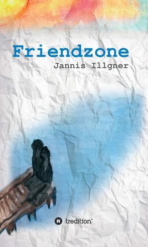 Friendzone von Illgner,  Jannis
