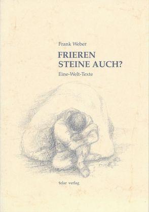Frieren Steine auch? von Arns,  Paulo Evaristo, Schmitt,  Engelhard, Weber,  Frank