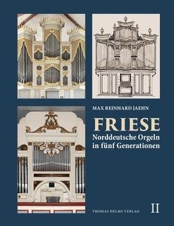 Friese. Norddeutsche Orgeln in fünf Generationen, Band 2 von Jaehn,  Max Reinhard