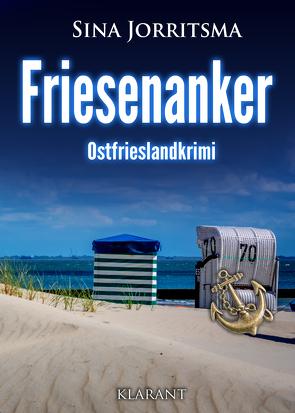 Friesenanker. Ostfrieslandkrimi von Jorritsma,  Sina