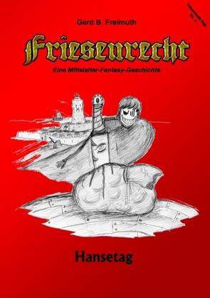 Friesenrecht – Akt VI von Freimuth,  Gerd B.