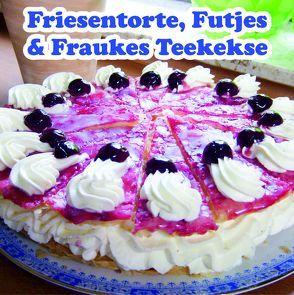 Friesentorte, Futjes & Fraukes Teekekse von Hars,  Silke