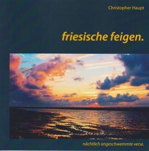 Friesische Feigen von Haupt,  Christopher