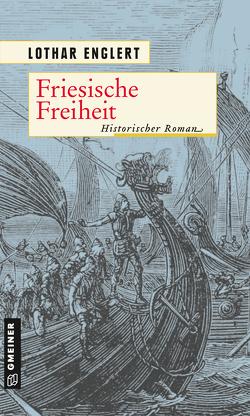 Friesische Freiheit von Englert,  Lothar