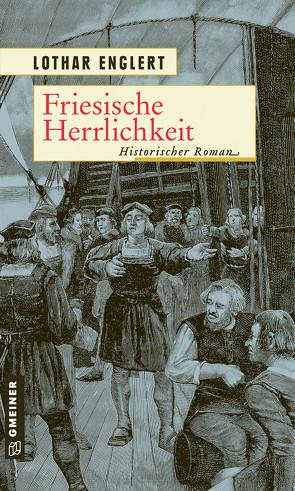 Friesische Herrlichkeit von Englert,  Lothar