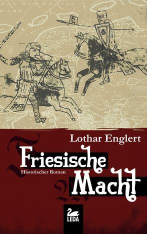 Friesische Macht von Englert,  Lothar