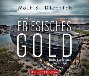 Friesisches Gold von Dietrich,  Wolf S., Lühn,  Matthias