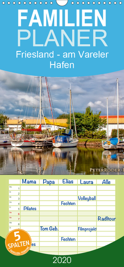 Friesland – am Vareler Hafen – Familienplaner hoch (Wandkalender 2020 , 21 cm x 45 cm, hoch) von Roder,  Peter