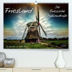 Friesland – Die Friesische Mühlenstraße / CH-Version (Premium, hochwertiger DIN A2 Wandkalender 2021, Kunstdruck in Hochglanz) von Roder,  Peter