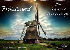Friesland – Die Friesische Mühlenstraße (Wandkalender 2018 DIN A2 quer) von Roder,  Peter