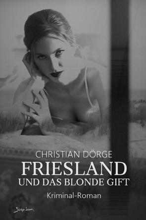 Friesland und das blonde Gift von Dörge,  Christian