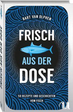 Frisch aus der Dose von Fritz,  Franca, Koop,  Heinrich, van Olphen,  Bart, van Rijn,  Jaap