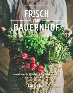 Frisch vom Bauernhof von Gubler,  Christina, Nowacki,  Severin