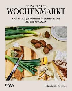 Frisch vom Wochenmarkt von Raether,  Elisabeth