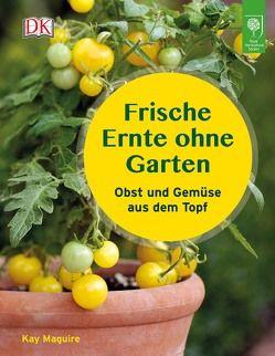 Frische Ernte ohne Garten von Maguire,  Kay