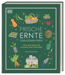 Frische Ernte zum kleinen Preis von Ferstl,  Reinhard, Richards,  Huw