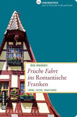 Frische Fahrt ins Romantische Franken von Berghoff,  Jörg