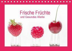 Frische Früchte und Gesundes Allerlei (Tischkalender 2019 DIN A5 quer) von Riedel,  Tanja
