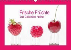 Frische Früchte und Gesundes Allerlei (Wandkalender 2018 DIN A3 quer) von Riedel,  Tanja