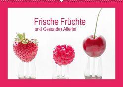Frische Früchte und Gesundes Allerlei (Wandkalender 2019 DIN A2 quer) von Riedel,  Tanja