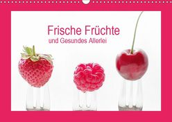 Frische Früchte und Gesundes Allerlei (Wandkalender 2019 DIN A3 quer) von Riedel,  Tanja