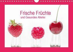 Frische Früchte und Gesundes Allerlei (Wandkalender 2019 DIN A4 quer) von Riedel,  Tanja
