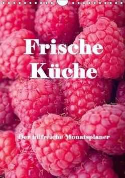 Frische Küche – Der hilfreiche Monatsplaner / Planer (Wandkalender 2018 DIN A4 hoch) von Stern,  Angelika