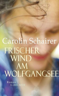 Frischer Wind am Wolfgangsee von Schairer,  Carolin
