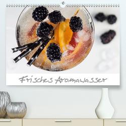 Frisches Aromawasser (Premium, hochwertiger DIN A2 Wandkalender 2021, Kunstdruck in Hochglanz) von Schlossherr,  Xenia