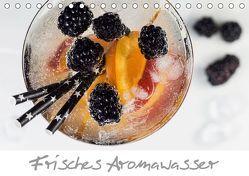 Frisches Aromawasser (Tischkalender 2019 DIN A5 quer) von Schlossherr,  Xenia