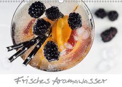 Frisches Aromawasser (Wandkalender 2018 DIN A3 quer) von Schlossherr,  Xenia